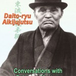"""Stanley Pranin's """"Daito-ryu Aikijujutsu: Conversations with Daito-ryu Masters""""  is now available as an ebook!"""