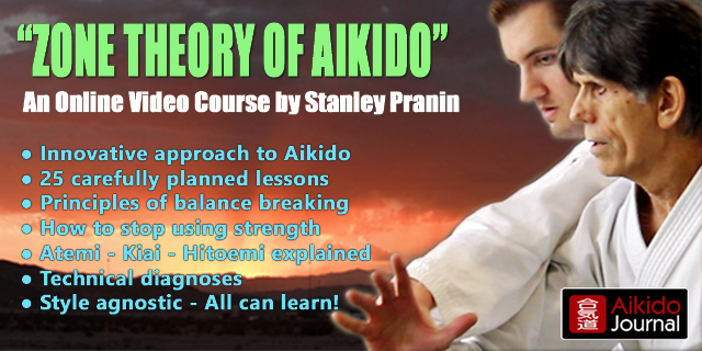 Click here for detailed information on Stanley Pranin's Zone Theory of Aikido Course