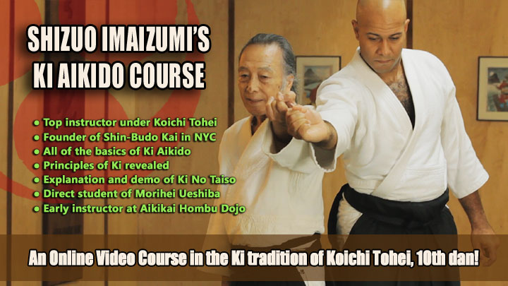 Click here for detailed information on Shizuo Imaizumi's Online Ki Aikido Course